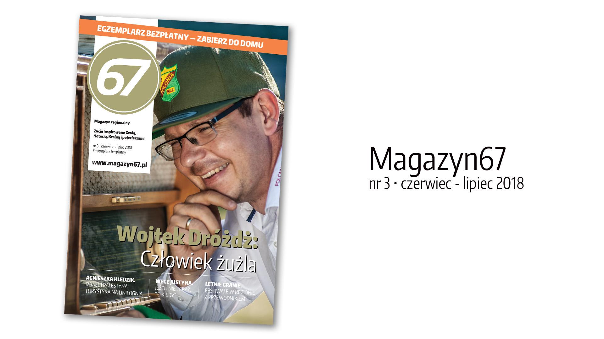 Magazyn67, nr 3, czerwiec - lipiec 2018