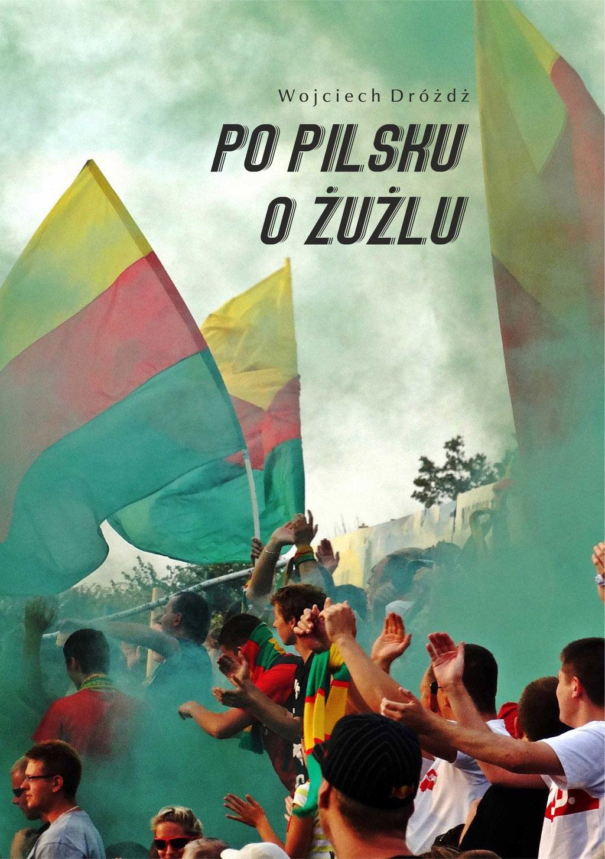 "Okładka książki ""Po pilsku o żużlu"""