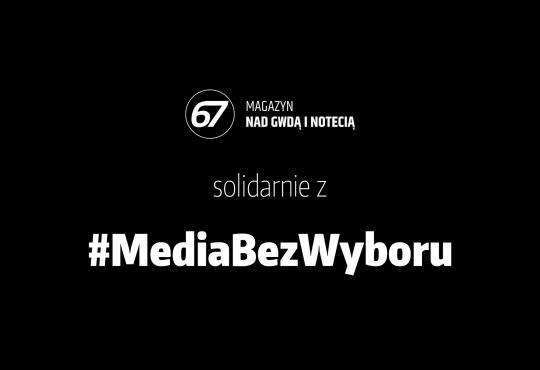 Magazyn67.pl solidarnie z #MediaBezWyboru